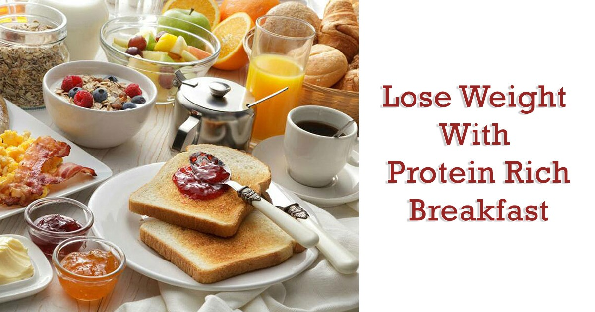 Eat Protein in Breakfast To Lose Weight