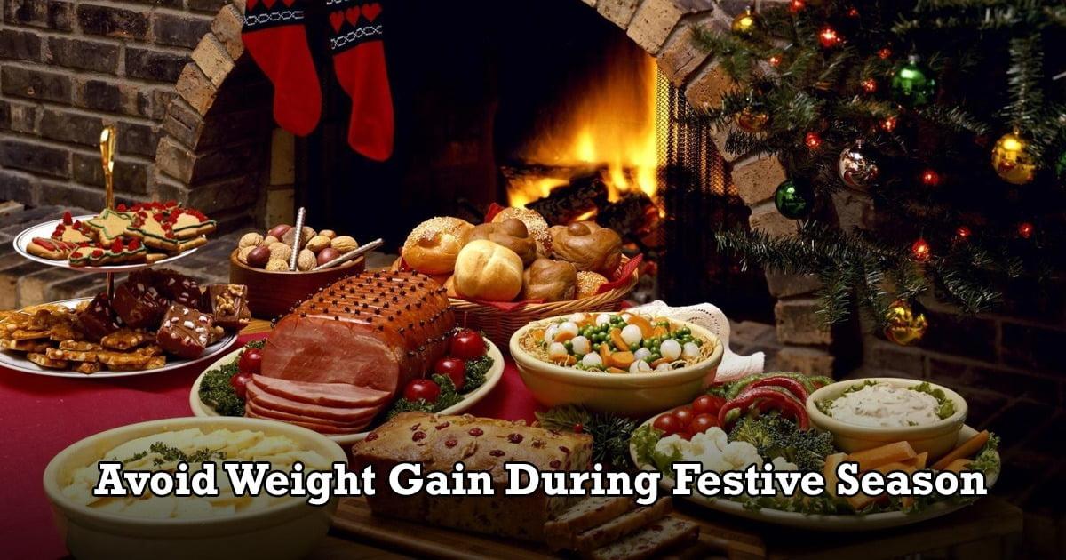 Avoid Festive Season Weight Gain