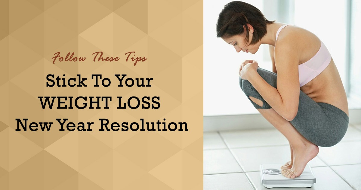 Stick To Your Weight Loss New Year Resolution