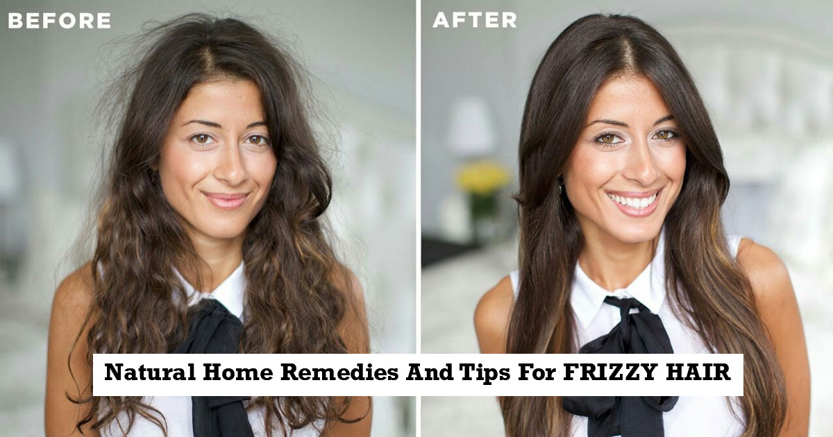 Natural Home Remedies And Tips For FRIZZY HAIR