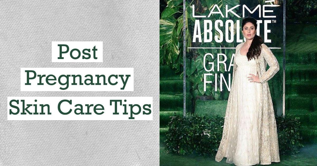 Post Pregnancy Skin Care Tips - Kareena Kapoor Khan