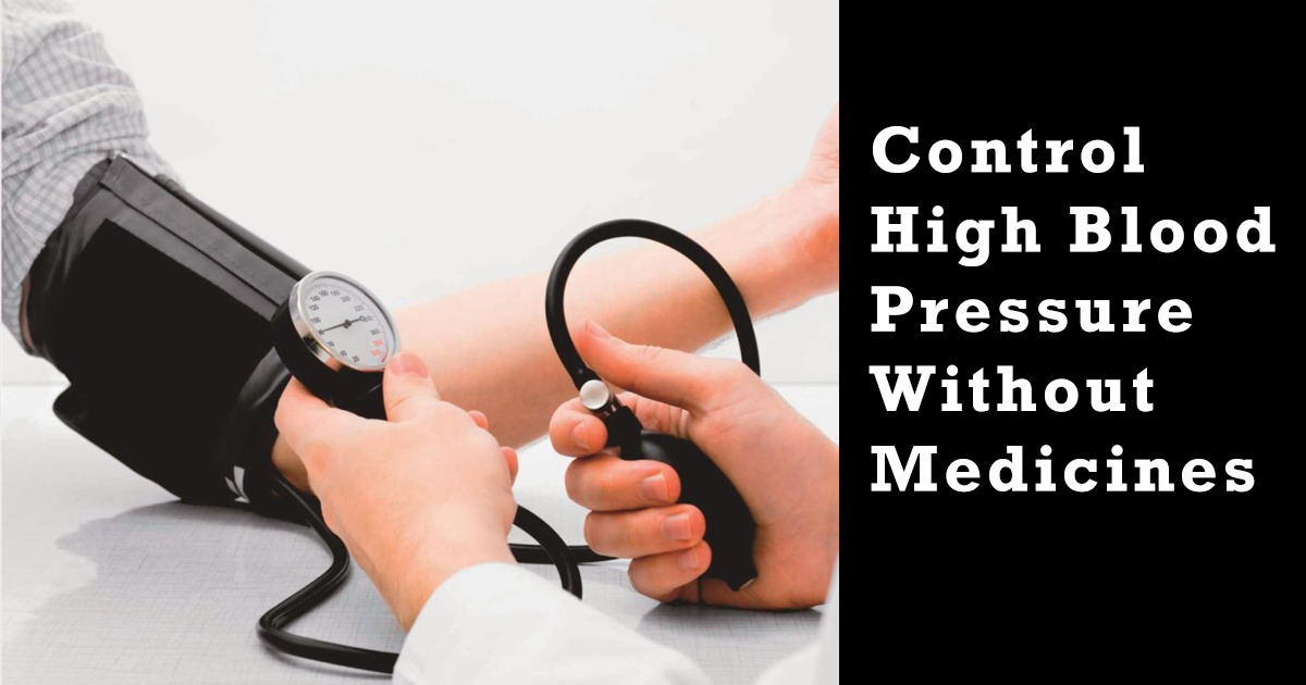 Control High Blood Pressure Without Medicines