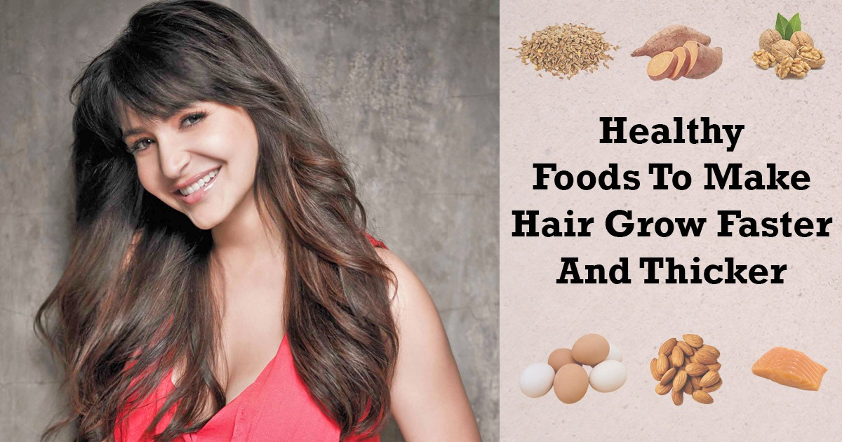 Foods For Strong Healthy Hair To Make Hair Grow Faster And Thicker