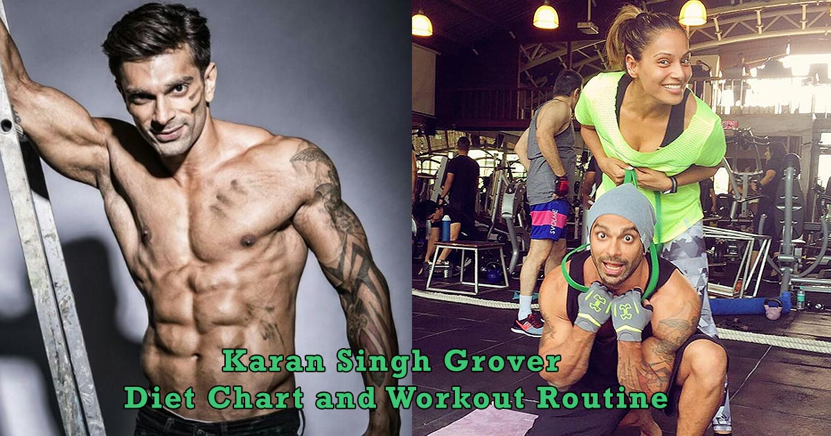 Karan Singh Grover fitness tips diet chart and workout routine