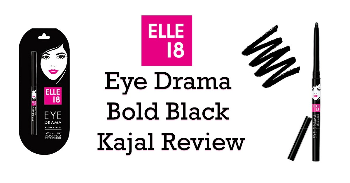ELLE 18 EYE Drama Bold Black Kajal Review