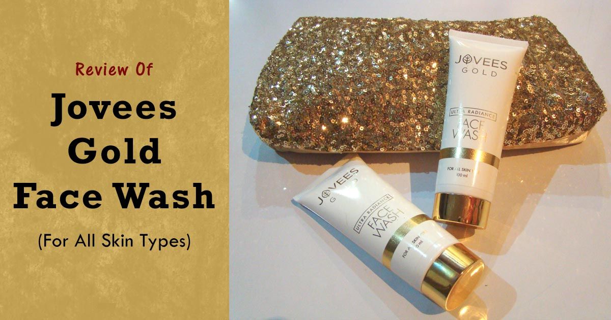 Jovees Gold Face Wash Review