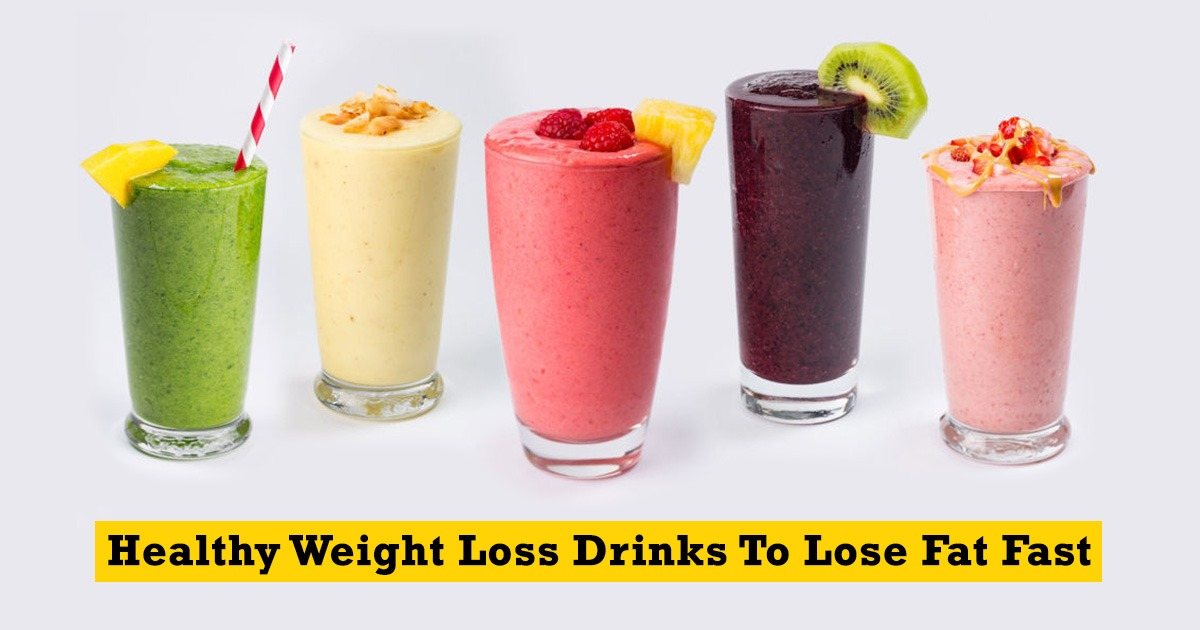 Healthy Weight Loss Drinks To Lose Fat Fast