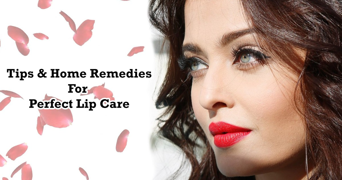 Tips and Home Remedies for Perfect Lip Care