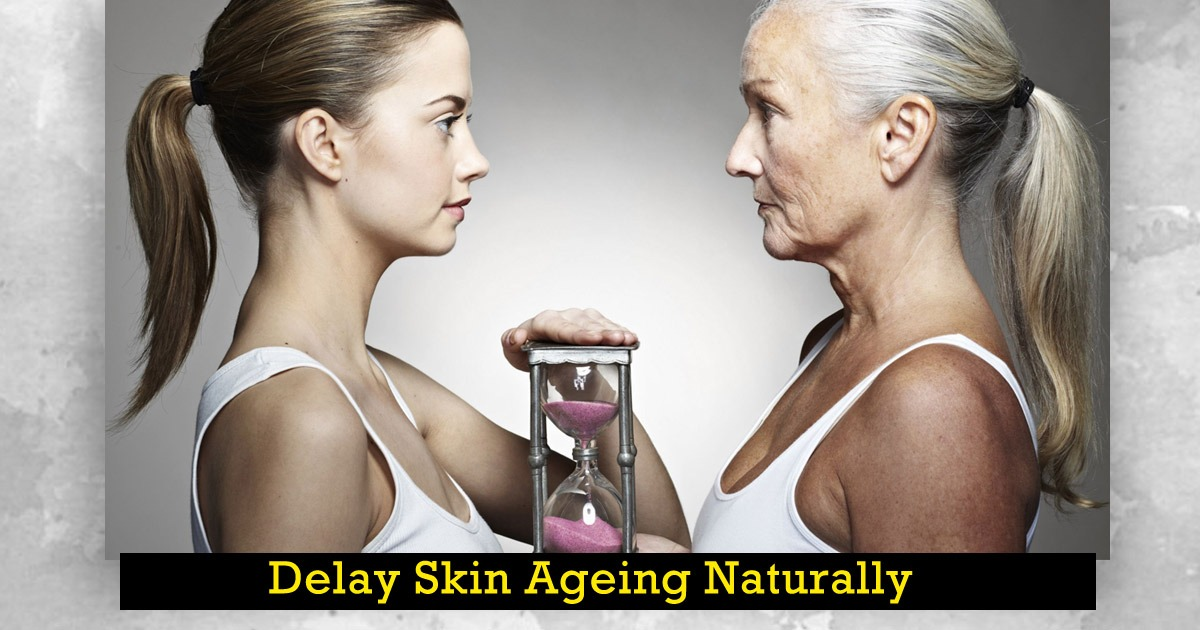 Delay Skin Ageing Naturally